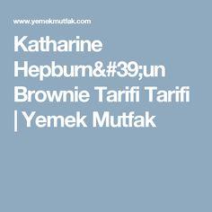 Katharine Hepburn'un Brownie Tarifi Tarifi | Yemek Mutfak