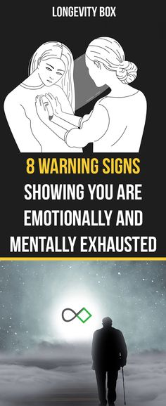 8 Warning Signs Showing You Are Emotionally and Mentally Exhausted