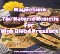 Magnesium – The Natural Remedy For High Blood Pressure! More info here: