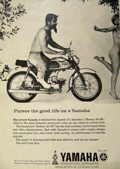 Yamaha and the good life, again. So this son of the devil needs a motorcycle to catch up with some girl that isn't even trying to run? Motos Yamaha, Yamaha Motorcycles, Bike Poster, Motorcycle Posters, Motorcycle Girls, Vintage Bikes, Vintage Motorcycles, Small Motorcycles, Vintage Advertisements