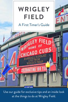 Heading to a Chicago Cubs game for the first time? Use our guide for exclusive tips and an inside look at the things to do at Wrigley Field.