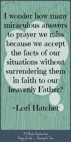 What are you struggling with that God wants to help you with, if you'd only surrender it to him? Hungry for God: Do We Limit God by Our Prayers?