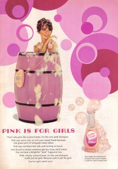 """1967 ad for Lustre Cream shampoo pronounces that """"pink is for girls"""""""