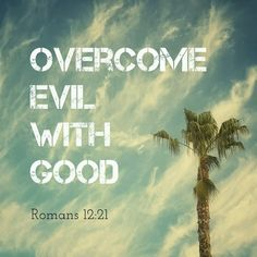 Divine Intersections Christian Faith Bible Verse Quote Romans 12 Overcome Evil with Good God Father Jesus Holy Spirit Church CA Sky