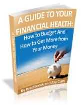 A Guide to Your Financial Health: How to Budget And How to Get More from Your Money
