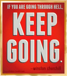 Inspiring words from Winston Churchill.