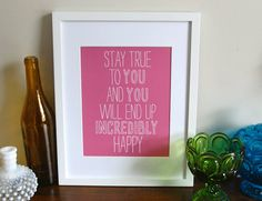 Inspirational art typography print stay true by paisleytreepress, $18.00