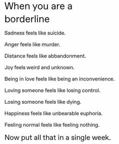 Borderline Personality Disorder, Losing Someone, Text Quotes, Sad, Love, Feelings, Happy, Mental Health, Psych