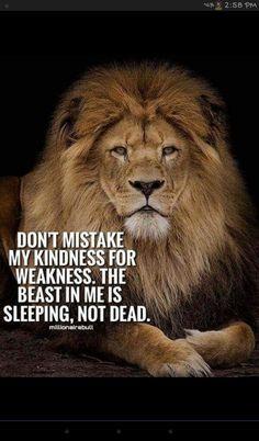Do not wake the Beast in me!! Brandy Marie Xoxo!!