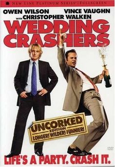 Wedding Crashers - Makes me laugh every time I see it! It took a while, but it grew on me.  And Rachel McAdams is so adorable.