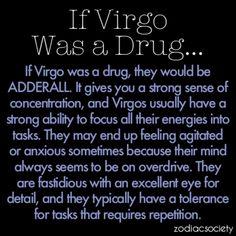 If Virgo Was a Drug…