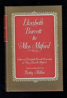 Miller, Betty; Elizabeth Barrett to Miss Mitford. John Murray 1954 VG