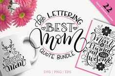 svg cut files The Best Mom lettering quote bundle By Joy Kelley Best Mom Quotes, All Quotes, Cute Quotes, Hand Lettering Quotes, Script Lettering, Make A Gift, Gifts For Mom, Diy Gifts, Easy Projects