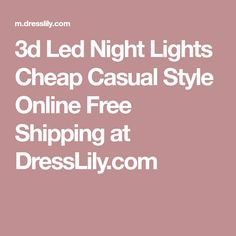 3d Led Night Lights Cheap Casual Style Online Free Shipping at DressLily.com