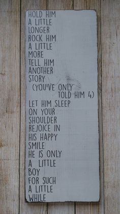Hold Him A Little Longer, Nursery Sign, Baby Boy, Nursery Wall Art, Baby Decor Home Decor, Wood Sign, Shabby Chic, Distressed Wooden Sign by Decorgraphy on Etsy https://www.etsy.com/listing/272772024/hold-him-a-little-longer-nursery-sign