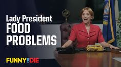 Lady President: Food Problems