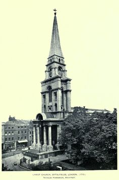 Christ Church in Spitalfields, London, Nicholas Hawksmoor, architect