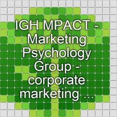 IGH MPACT - Marketing Psychology Group - corporate marketing ...