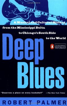 Deep Blues: A Musical and Cultural History of the Mississippi Delta by Robert Palmer,http://www.amazon.com/dp/0140062238/ref=cm_sw_r_pi_dp_mTOrtb0B9E5BS5Q3