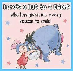 To my bff Eeyore Pictures, Winnie The Pooh Pictures, Winnie The Pooh Quotes, Winnie The Pooh Friends, Disney Winnie The Pooh, Hug Pictures, Eeyore Quotes, Hug Quotes, Friend Quotes