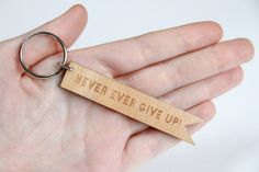 Never Ever Give Up Laser Cut Wooden Keyring by ladybirdlikes, £9.00