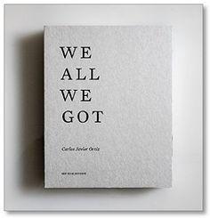 Carlos Javier Ortiz: We All We Got