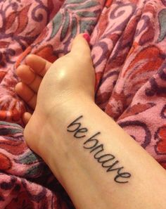 My be brave tattoo #wrist #tattoo #bebrave #ink