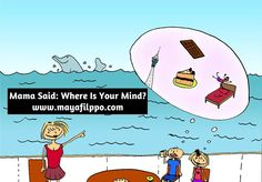 Mama Said: Where Is Your Mind? www.mayafilippo.com #HappyNewYear
