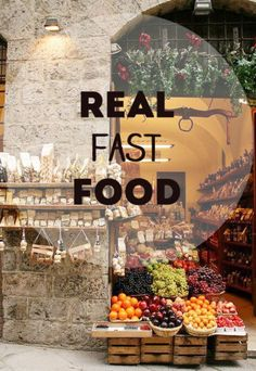 Real Fast Food. #realfood
