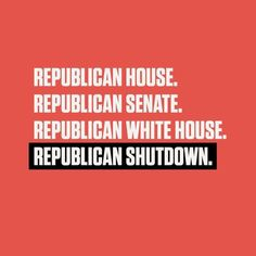It's theirs. They own it. They wanted it. They pushed for it. The shut down is their game to try to destroy Americans just a little more for fun