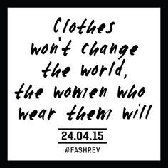 fashion Revolution Day yesterday- did you wear your clothes inside out? Could you do so with a clear conscience?