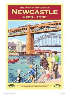A modern take on the classic railway travel poster featuring the mighty bridges of Newcastle upon Tyne. Newcastle Posters available now at The Mag Shop. Posters Uk, Train Posters, Railway Posters, Illustrations And Posters, Poster Prints, British Travel, Vintage Travel Posters, Poster Vintage, Advertising Poster