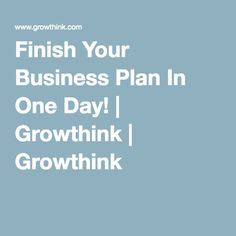 How To Finish Your Business Plan In Day BUSINESS Pinterest - Growthink s ultimate business plan template