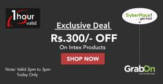 #SyberPlace Flash One Hour Sale: Planning to buy #IntexMobiles? Shop now and get Flat Rs.300 OFF. This offer is valid from 02PM - 03PM (TODAY ONLY) Hurry up!!