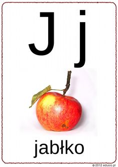 litera j do wydrukowania - jabłko Polish Alphabet, Montessori, Preschool, Apple, Education, Fruit, Pizza, Reading, Speech Language Therapy