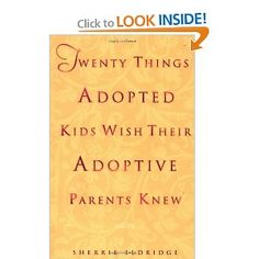 I was adopted and worked an adoption social worker.  I highly recommend this book for adoptive parents...some of it is hard to read, but there are thought proving ideas in it.