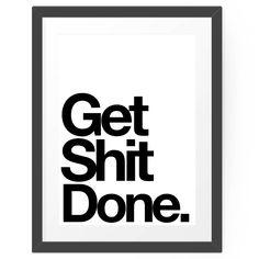 Motivierendes Poster in schwarz-weiß, get shit done von MottosPrint #hellosunday