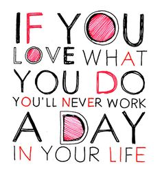 Love what you do by S.G.D.