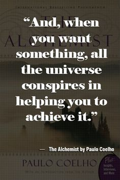 Most memorable quotes from The Alchemist, a novel written by Paulo Coelho. Find important The Alchemist quotes that talk about destiny, love, fate and dreams. Quotable Quotes, Book Quotes, Me Quotes, Motivational Quotes, Inspirational Quotes, Alchemist Book, Alchemist Quotes, Positive Words, Positive Quotes