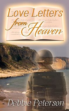 Love Letters from Heaven by Debbie Peterson https://www.amazon.com/dp/B078K73TTZ/ref=cm_sw_r_pi_dp_U_x_5ZtsAbQ3DDPWJ
