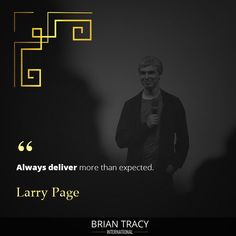 Make it a point to exceed everyone's expectations. Self Development Courses, Training And Development, Personal Development, Inspirational Quotes About Success, Success Quotes, Motivational Quotes, Larry Page, Brian Tracy, Money Quotes