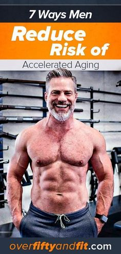 7 Smarter Strategies Reduce Risk of Accelerated Aging in Men Here are seven smart strategies that can help a man to lengthen his health-span and lifespan – and reduce the risk of growing older faster than he needs to. Over 50 Fitness, Ace Fitness, Health And Fitness Tips, Mens Fitness, Wellness Fitness, Summer Fitness, Video Fitness, Funny Fitness, Body Fitness