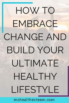 Why Change is so Hard and How to Move Past It and Build a Healthy Lifestyle - Ms. Health-Esteem - Healthy Living and Self-Care Tips - Pins Healthy Lifestyle Quotes, Healthy Lifestyle Changes, Healthy Diet Tips, Healthy Living Tips, Healthy Routines, Eat Healthy, Wellness Tips, Health And Wellness, Mental Health