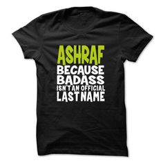 awesome It's an ASHRAF thing, you wouldn't understand ASHRAF shirt
