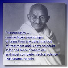 'Homeopathy cures larger percentage of cases than any other method of treatment and is beyond doubt safer and more economical and most complete medical science.' - Mahatma Gandhi