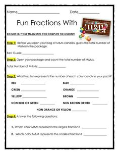 ❤ FREE ❤ Fun Fractions with M&Ms - Materials Needed: 1 snack pack of M&M candies (per student) My students ALWAYS love this lesson! I've successfully completed this activity with 2nd, 4th and 5th grade classes. Have fun =)