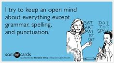 My biggest pet peeves! I judge others harshly based upon their bad spelling, grammar and punctuation. At least use spell check and grammar check, people! Me Quotes, Funny Quotes, Grammar Humor, Punctuation Humor, Grammar Quotes, Bad Grammar, Word Nerd, Teacher Humor, Teacher Stuff