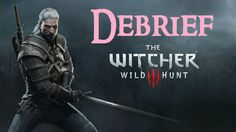 THE WITCHER 3: WILD HUNT - My Trip to CDProjektRed (DEBRIEF)
