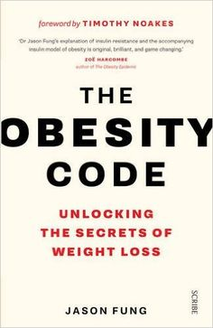 The Obesity Code: unlocking the secrets of weight loss: Amazon.co.uk: Jason Fung: 9781925228793: Books