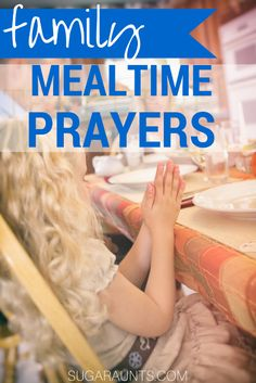 Mealtime blessings and rhyming prayers for kids and families to say before meals.